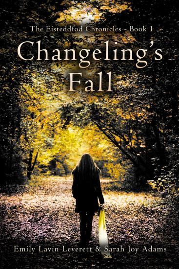 Changeling's Fall - The Eisteddfod Chronicles #1 - cover