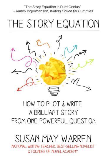 The Story Equation: How to Plot and Write a Brilliant Story from One Powerful Question - Brilliant Writer Series - cover