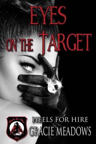 Eyes on the Target (Heels for Hire Inc) - Heels for Hire Inc #2 - cover
