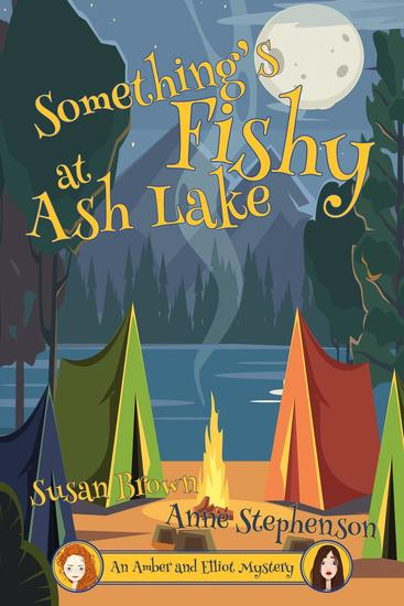Something's Fishy at Ash Lake - An Amber and Elliot Mystery #1 - cover