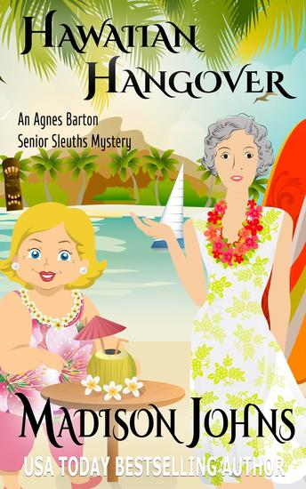 Hawaiian Hangover - An Agnes Barton Senior Sleuths Mystery #12 - cover