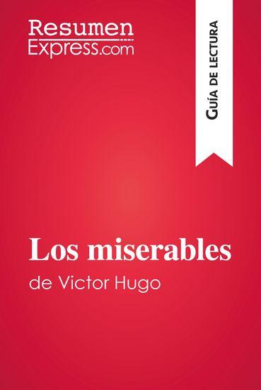 Los miserables de Victor Hugo (Guía de lectura) - Resumen y análsis completo - cover