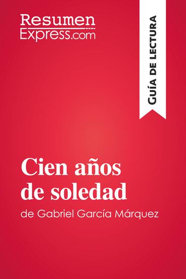 Cien años de soledad de Gabriel García Márquez (Guía de lectura) - Resumen y análisis - cover