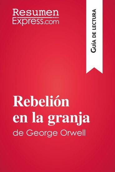Rebelión en la granja de George Orwell (Guía de lectura) - Resumen y análisis completo - cover