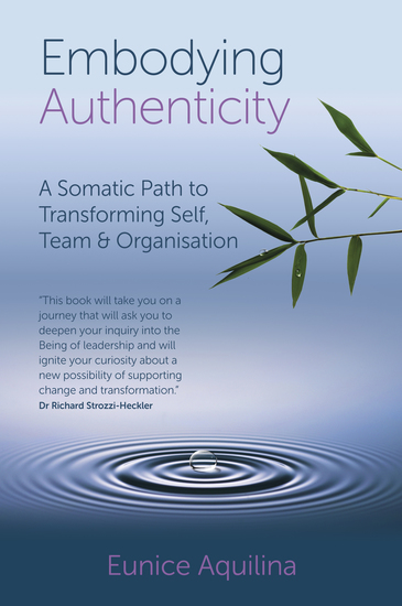 Embodying Authenticity - A Somatic Path to Transforming Self Team & Organisation - cover