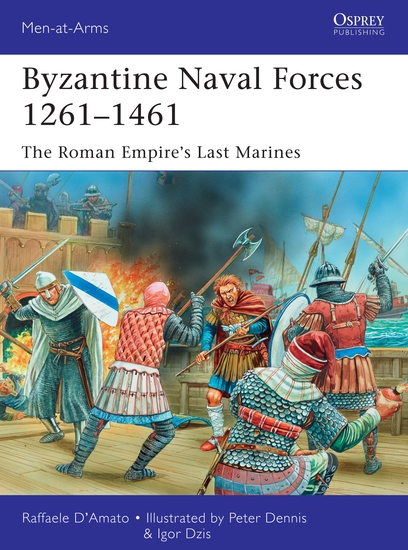 Byzantine Naval Forces 1261–1461 - The Roman Empire's Last Marines - cover
