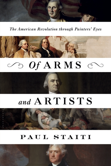 Of Arms and Artists - The American Revolution through Painters' Eyes - cover