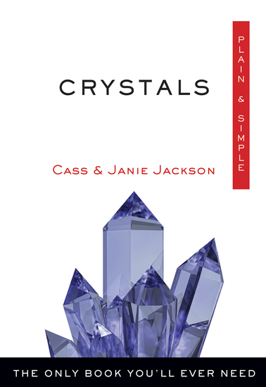 Crystals Plain & Simple - The Only Book You'll Ever Need - cover