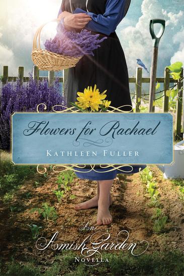 Flowers for Rachael - An Amish Garden Novella - cover
