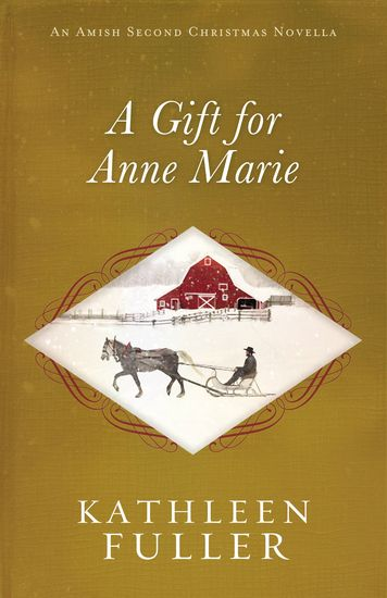 A Gift for Anne Marie - An Amish Second Christmas Novella - cover