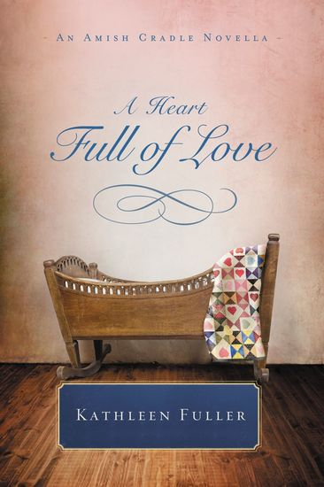 A Heart Full of Love - An Amish Cradle Novella - cover