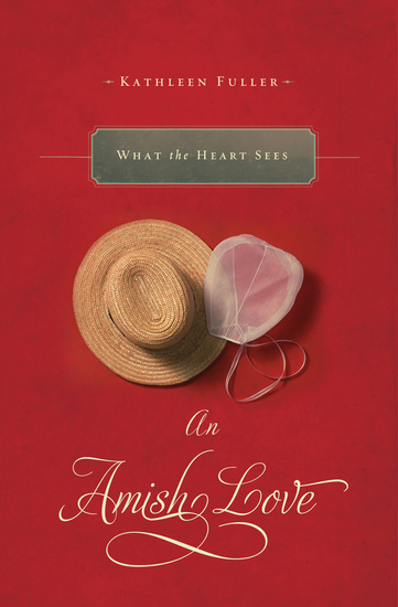 What the Heart Sees - An Amish Love Novella - cover