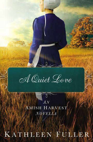 A Quiet Love - An Amish Harvest Novella - cover