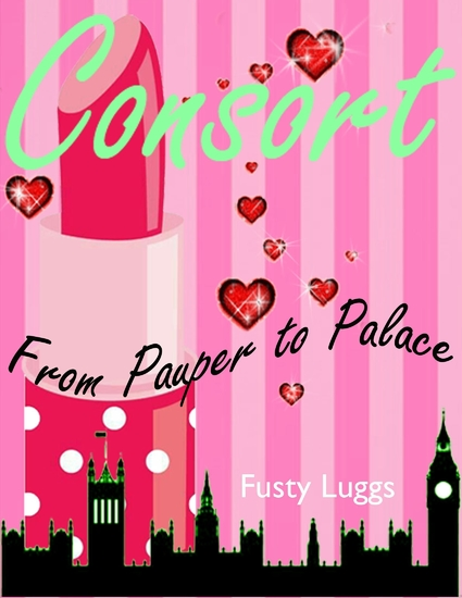 Consort : From Pauper to Palace - cover