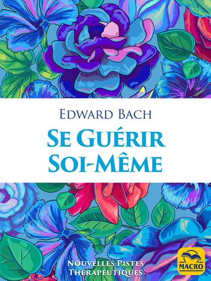 Se guérir soi-même - La thérapie avec les Fleurs de Bach - cover