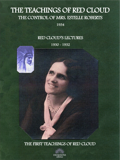 The Teachings of Red Cloud - The Control of Mrs Estelle Roberts - 1934 - Red Cloud's Lectures 1930 - 1932 - cover