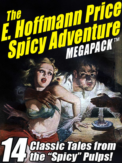 "The E Hoffmann Price Spicy Adventure MEGAPACK ™ - 14 Tales from the ""Spicy"" Pulp Magazines! - cover"