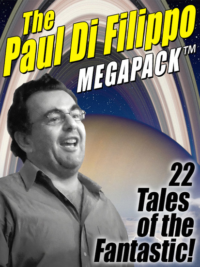 The Paul Di Filippo MEGAPACK ™ - 22 Tales of the Fantastic - cover