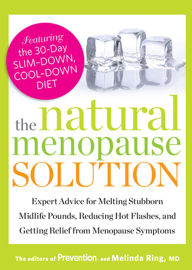 The Natural Menopause Solution - Expert Advice for Melting Stubborn Midlife Pounds Reducing Hot Flashes and Getting Relief from Menopause Symptoms - cover