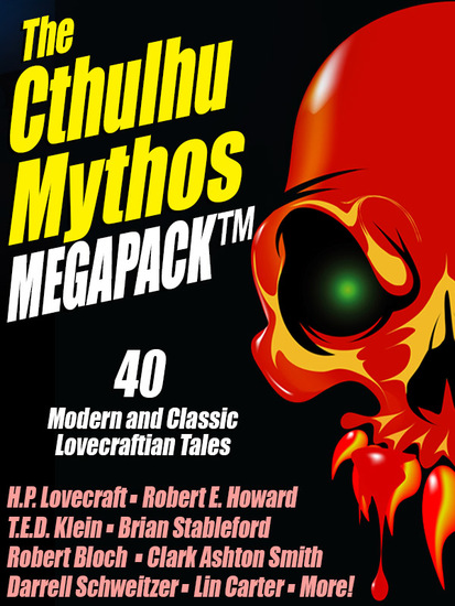 The Cthulhu Mythos Megapack - 40 Modern and Classic Lovecraftian Stories - cover