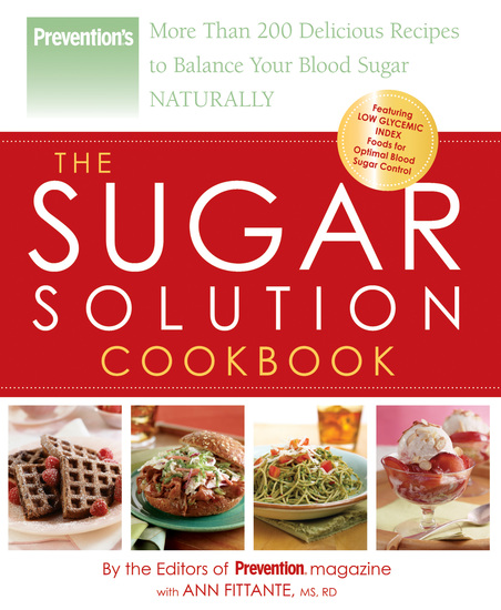 Prevention The Sugar Solution Cookbook - More Than 200 Delicious Recipes to Balance Your Blood Sugar Naturally - cover