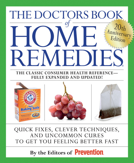 The Doctors Book of Home Remedies - Quick Fixes Clever Techniques and Uncommon Cures to Get You Feeling Better Fast - cover