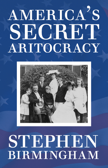 America's Secret Aristocracy - cover