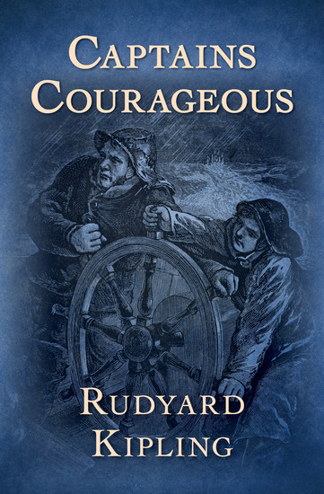 a book report on captains courageous a novel by rudyard kipling Captains courageous: rudyard kipling: and as kipling's primary american novel--yankee by setting and terminology the book captains courageous.