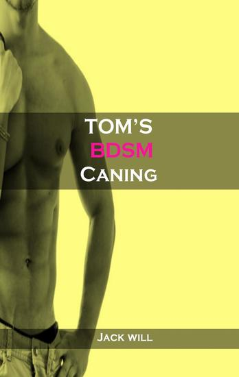 Tom's BDSM Caning - cover