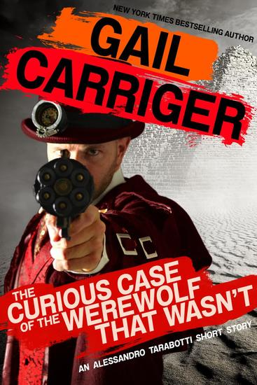 The Curious Case of the Werewolf That Wasn't - Parasol Protectorate - cover