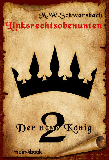 Linksrechtsobenunten - Band 2: Der neue König - Fantasy-Serie - cover