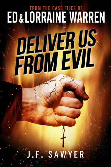 Deliver Us From Evil: From the Case Files of Ed & Lorraine Warren - cover