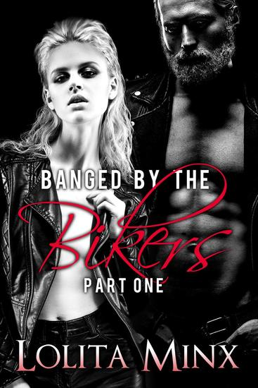 Banged by the Bikers - Part 1 - Banged by the Bikers #1 - cover