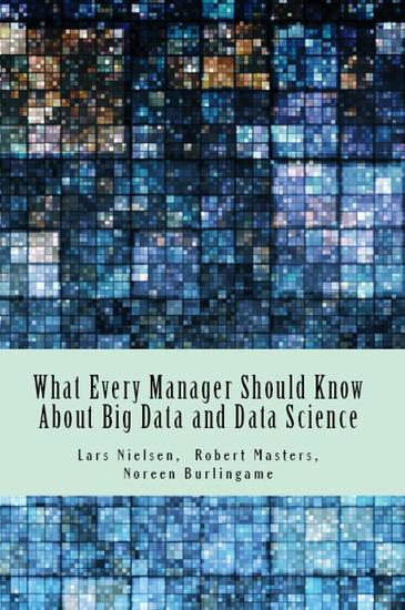 What Every Manager Should Know About Big Data and Data Science - cover