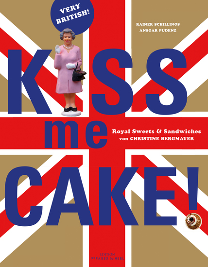 Kiss me Cake! - Royal Sweets & Sandwiches - cover