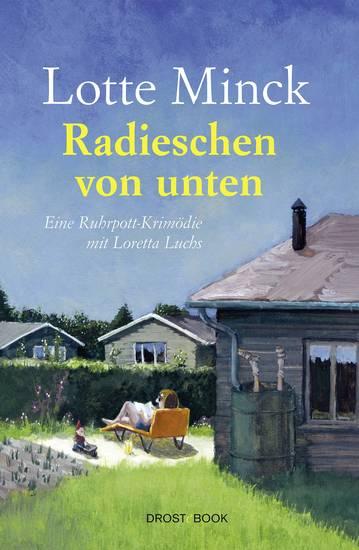 Radieschen von unten - Eine Ruhrpott-Krimödie mit Loretta Luchs - cover