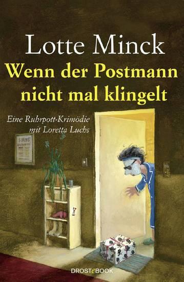 Wenn der Postmann nicht mal klingelt - Eine Ruhrpott-Krimödie mit Loretta Luchs - cover