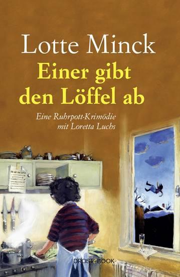 Einer gibt den Löffel ab - Eine Ruhrpott-Krimödie mit Loretta Luchs - cover
