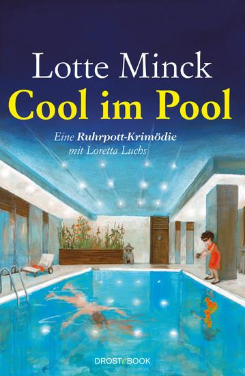 Cool im Pool - Eine Ruhrpott-Krimödie mit Loretta Luchs - cover