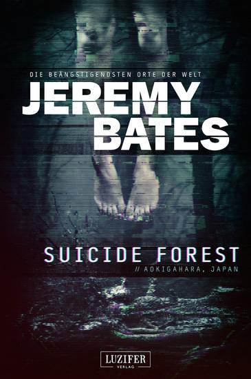 SUICIDE FOREST (Die beängstigendsten Orte der Welt) - Horrorthriller - cover
