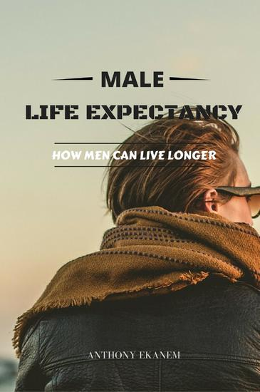 Male Life Expectancy - How Men Can Live Longer - cover