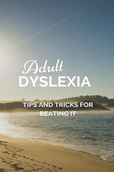 Adult Dyslexia - Tips and Tricks for Beating It - cover
