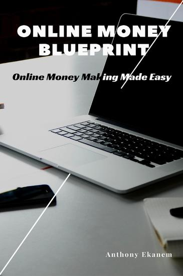 Online Money Blueprint - Online Money Making Made Easy - cover