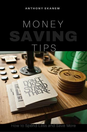 Money Saving Tips - How to Spend Less and Save More - cover