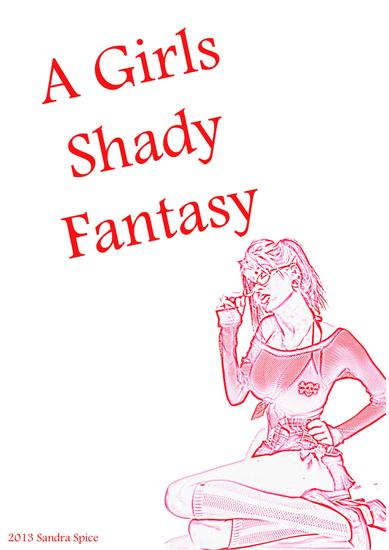 A Girls Shady Fantasy - A brat without limits - cover