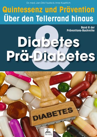 Diabetes & Prä-Diabetes: Quintessenz und Prävention - Quintessenz und Prävention Über den Tellerrand hinaus - cover