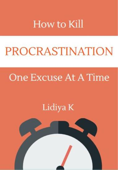 How to Kill Procrastination - One Excuse at a Time - cover