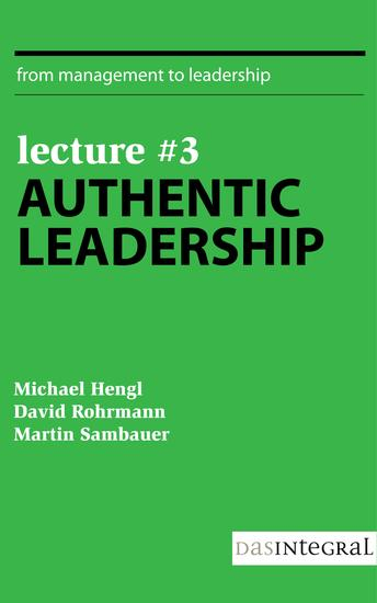 Lecture #3 - Authentic Leadership - cover