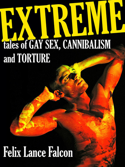 Extreme Tales of Gay Sex Cannibalism and Torture - cover