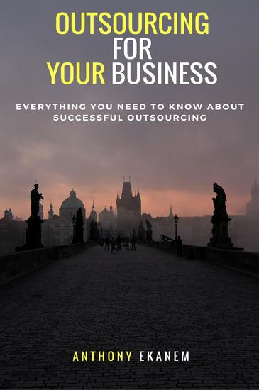 Outsourcing for Your Business - Everything You Need to Know About Successful Outsourcing - cover